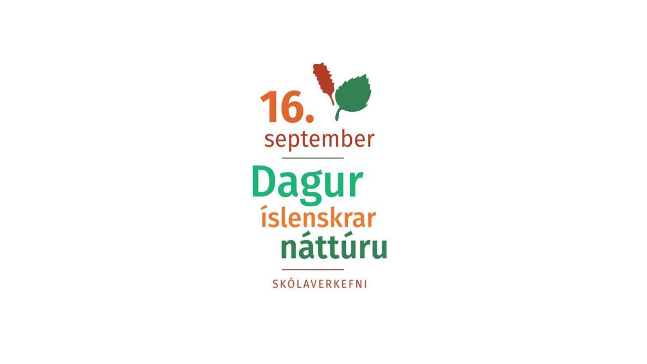 Dagur íslenskrar náttúru er haldinn hátíðlegur þann 16. september ár hvert, landvernd.is