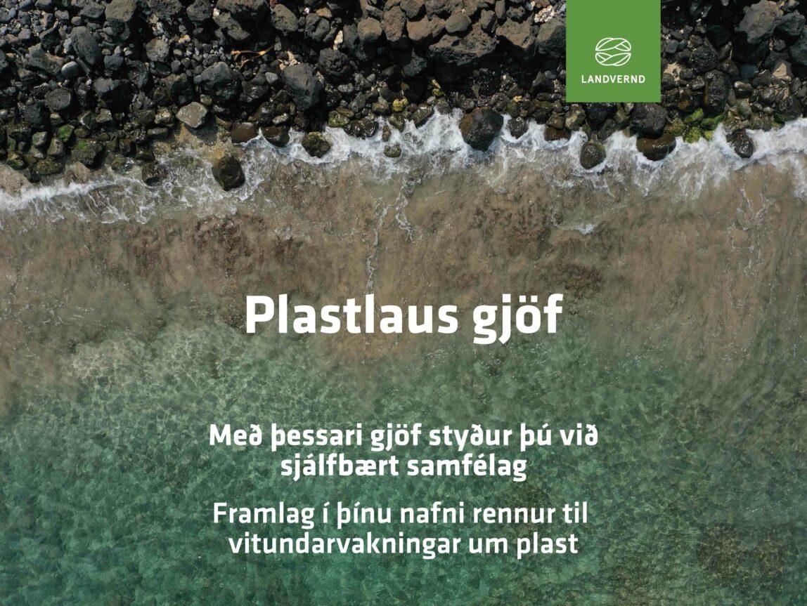 Plastlaus gjöf. Framlag í þínu nafni rennur til vitundarvakningar um plast. Landvernd.is